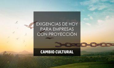 EXIGENCIAS DE HOY PARA EMPRESAS CON PROYECCIÓN