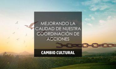 MEJORANDO LA CALIDAD DE NUESTRA COORDINACIÓN DE ACCIONES